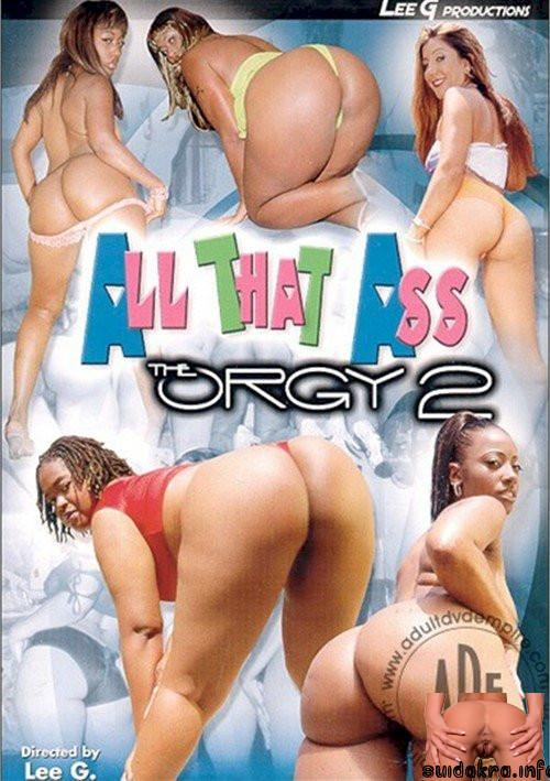 likes adult ass orgy
